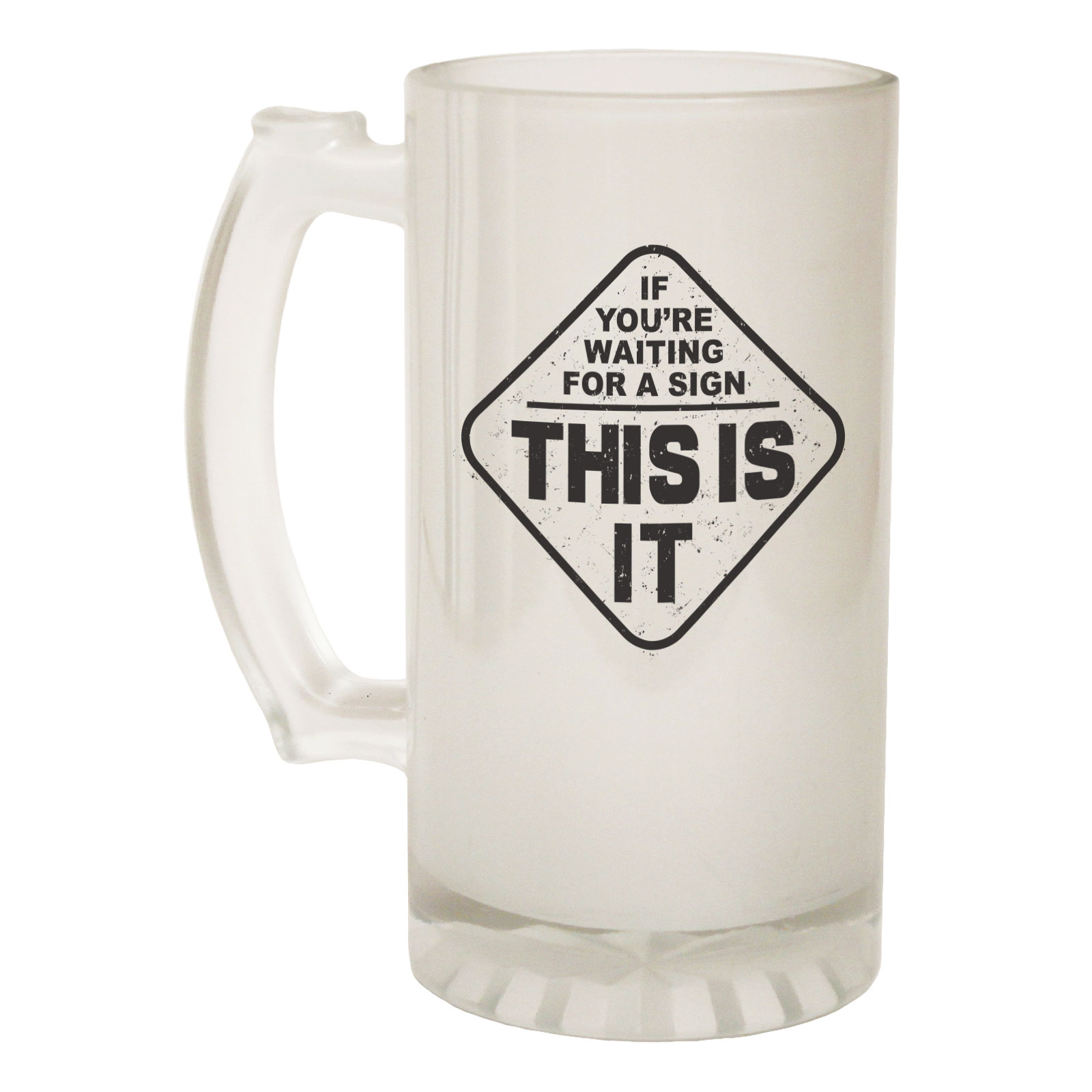 Beer Stein If You Waiting Sign This Is It Funny Novelty Birthday Pint Glass Other Bar Tools & Accessories